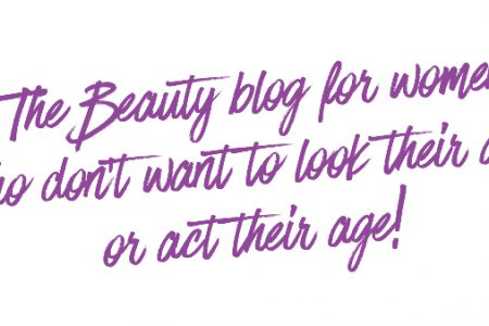The beauty blog for women for don't want to look their age or act their age!